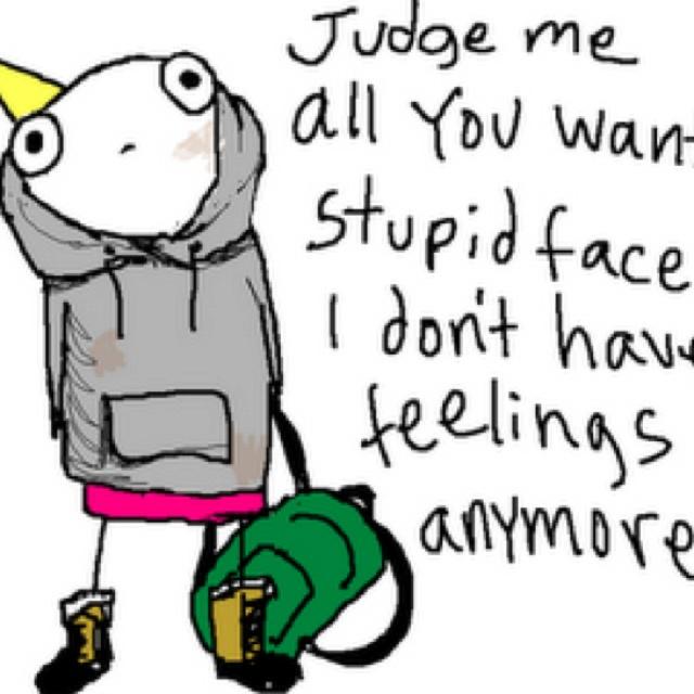 Word.Hyperbole, Life, Judges Me, Quote, Funny, Half, Stupid Face, Depression, Feelings