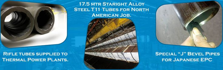 PROJECTS 17.5 MTRS STRAIGHT ALLOY STEEL T11 TUBES FOR NORTH AMERICAN JOB, SPECIAL 'J' BEVEL PIPES FOR JAPANESE EPC, RIFLE TUBES SUPPLIED TO THERMAL POWER PLANTS #project #client #stainless #steel #tubes #pipes #manufacturer #supplier #heavymetal  http://www.heavytubes.com/
