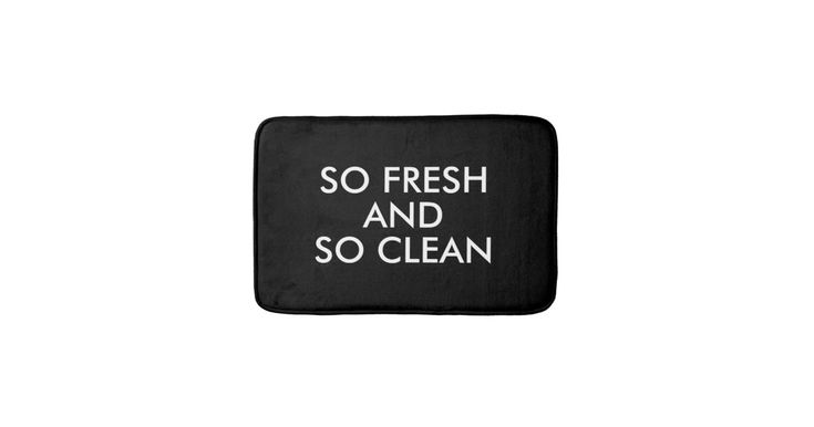 Funny So Fresh and So Clean hipster humor saying quote black and white nautical bath mat.