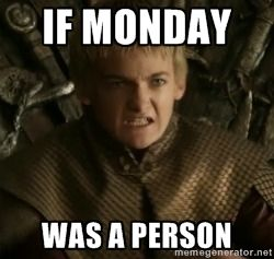 if monday was a person joffrey - Google Search