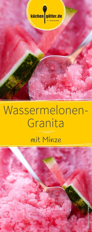 Fruchtige Wassermelonen-Granita mit Minze. Das Sommerrezept!