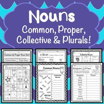 This product includes: 4 Identifying Nouns Worksheets 5 Common & Proper Nouns Worksheets 3 Collective Nouns Worksheets 18 Plural Nouns Worksheets 7 Full Page Posters in Both Color & Blackline