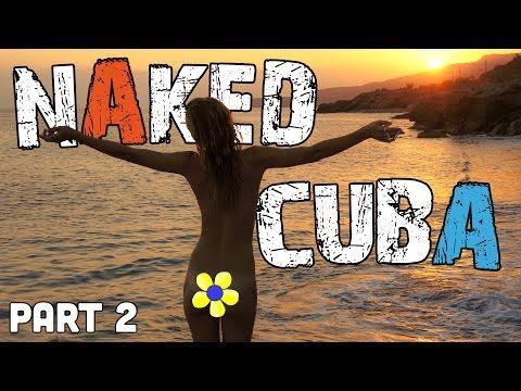 Naked CUBA (Travel Adventure) - Pt 2 - S03E10 - YouTube