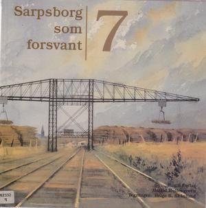"""""""Sarpsborg som forsvant 7"""" av Harald Hultengreen"""