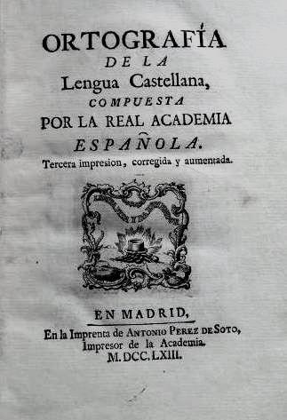 Ortografía de la lengua castellana, 1763 #lagalatea www.lagalatea.es