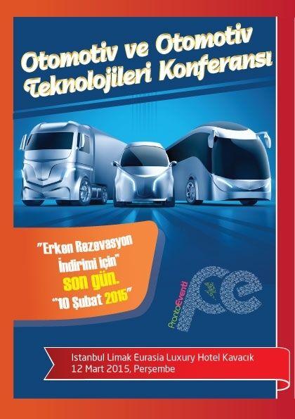 """Pronto Eventi olarak 12 Mart 2015, Perşembe günü İstanbul Limak Eurasia Luxury Hotel Kavacık da düzenleyeceğimiz """"Otomotiv ve Otomotiv..."""