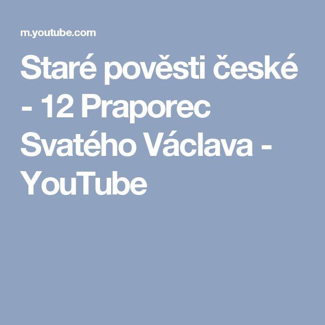 Staré pověsti české - 12 Praporec Svatého Václava - YouTube