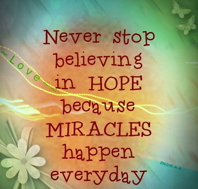 Believe In Miracles Quote Via ~~Love~~ At Www.Facebook.com