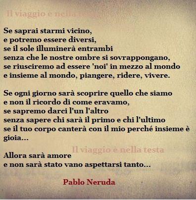 ... non sarà stato vano ... (ma probabilmente non è di Neruda)