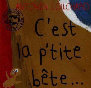 C'EST LA P'TITE BETE... N 1, LOUCHARD ANTONIN, LaProcure.com