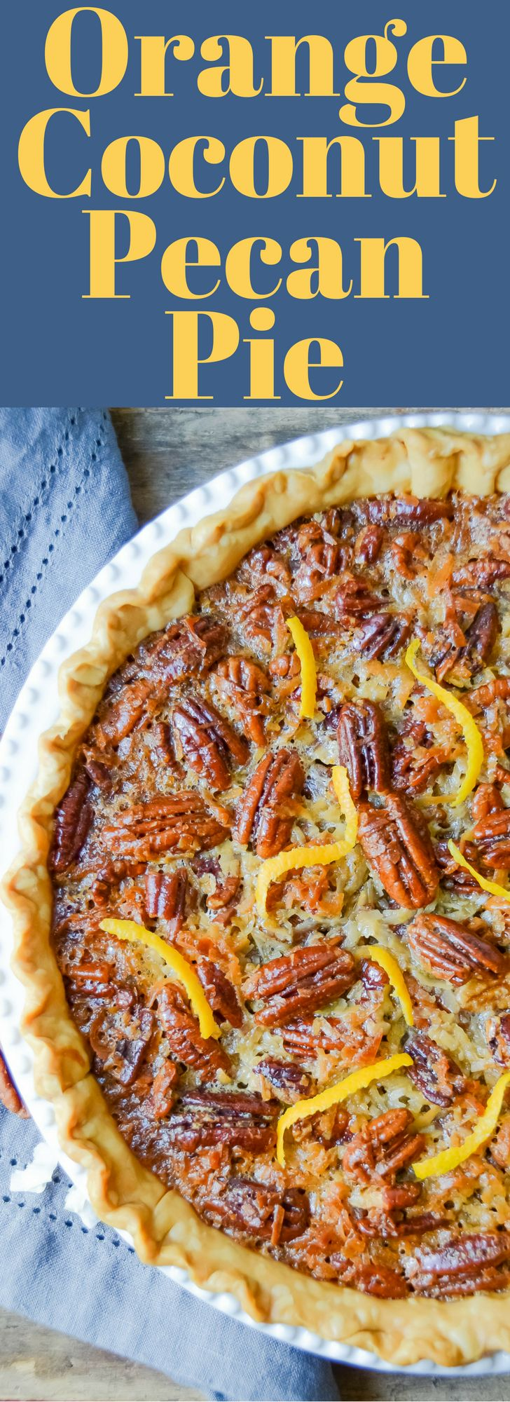This easy Orange Coconut Pecan Pie is a delicious twist on the classic original pecan pie recipe. The BEST holiday dessert!