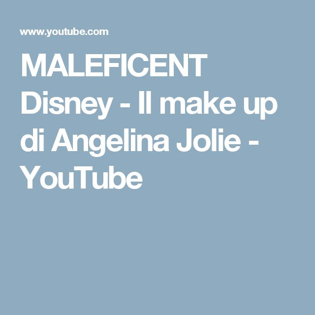 MALEFICENT Disney - Il make up di Angelina Jolie - YouTube