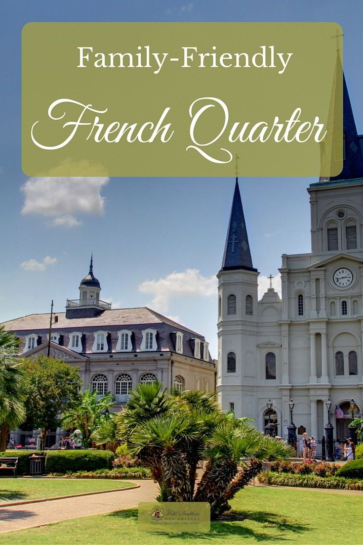 8 ways to have a Family French Quarter Funday this summer!