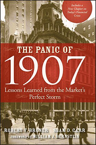 The book...The Panic of 1907: Lessons Learned from the Market's Perfect Storm