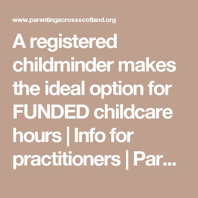 A registered childminder makes the ideal option for FUNDED childcare hours | Info for practitioners | Parenting across Scotland