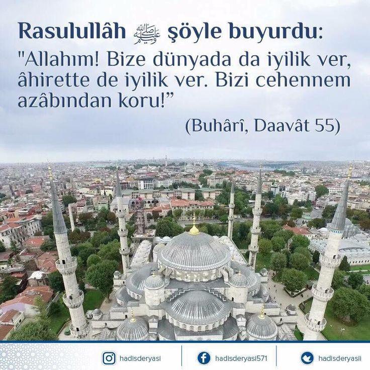 """Rasulullâh ﷺ şöyle buyurdu: """"Allahım! Bize dünyada da iyilik ver, âhirette de iyilik ver. Bizi cehennem azâbından koru!"""" (Buhârî, Daavât 55) #dua"""