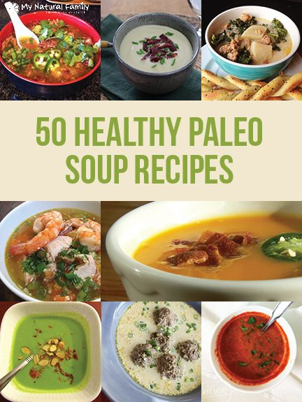 50 Healthy Paleo Soups via My Natural Family #comfort #freezercooking