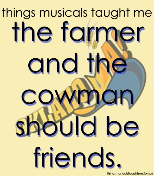 """So, this is from the musical """"Oklahoma"""" but it still applies to Texas of course. ;-)"""