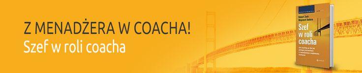 Jak budować w swoim zespole kulturę coachingową? zapraszam www.kontraktosh.pl Robert Zych
