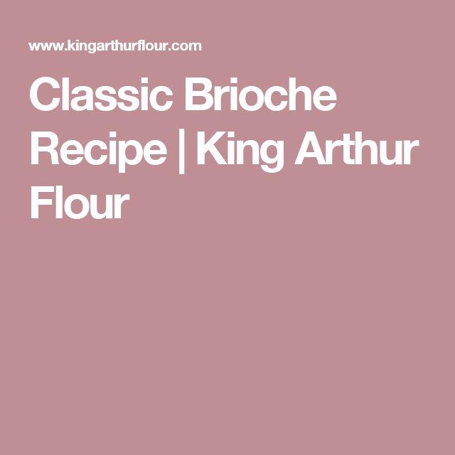 Classic Brioche Recipe   King Arthur Flour