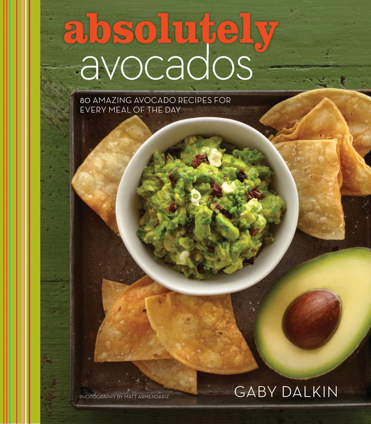 Absolutely Avocados by Gaby Dalkin a new cookbook ALL ABOUT AVOCADOS