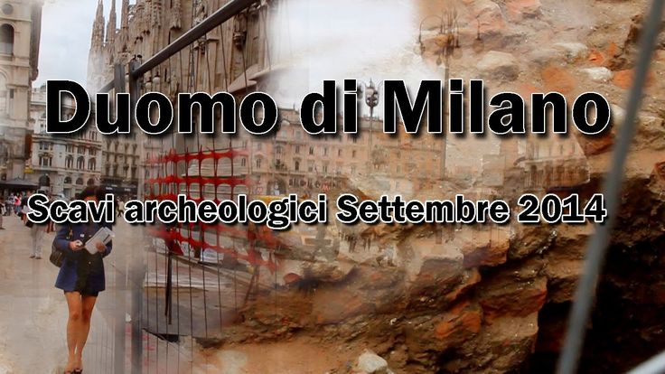 scavi archeologici a pochissimi passi dal Duomo di Milano