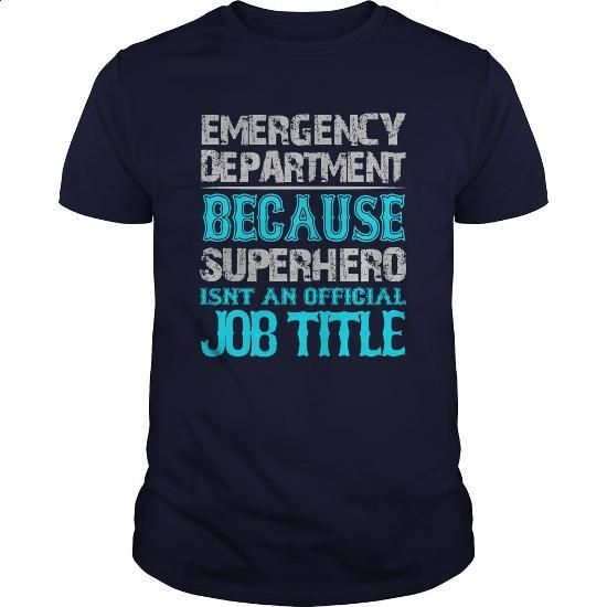 Emergency Department Shirt - #sweat shirts #business shirts. GET YOURS => https://www.sunfrog.com/Jobs/Emergency-Department-Shirt-Navy-Blue-Guys.html?60505