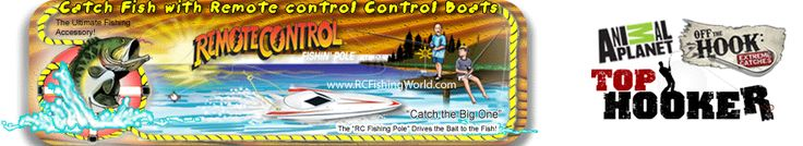 "Buy The Original ""RC Fishing Pole"", fits any R/C Boat!"