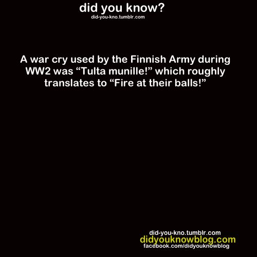 Badass Finland. Though at that time a large part of the Soviet Army actually were women (the communist unisex uniform and short hair made it harder to tell the difference)