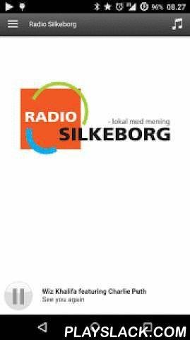 Radio Silkeborg  Android App - playslack.com , Med denne APP kan du lytte til Radio Silkeborg via Android telefon. Kontakt os nemt via telefon eller SMS.Læs meget mere på radiosilkeborg.dk.Radio Silkeborg med masser af musik og nyheder.Vi gør opmærksom på, at vores APP kan trække meget data. Så det er en god idé at undersøge hos dit teleselskab, hvor meget du betaler.