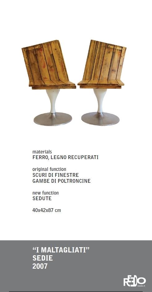 I Maltagliati sedie (2 pezzi), 2007  Fethi Atakol reuse desgin    Price and info: reedo@reedo.it