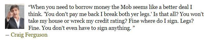 """""""When you need to borrow money the Mob seems like a better deal I think.... :-)"""