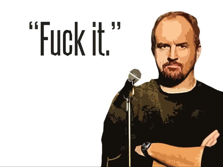 LOUIS C.K.- kinda sums up the tone of today...