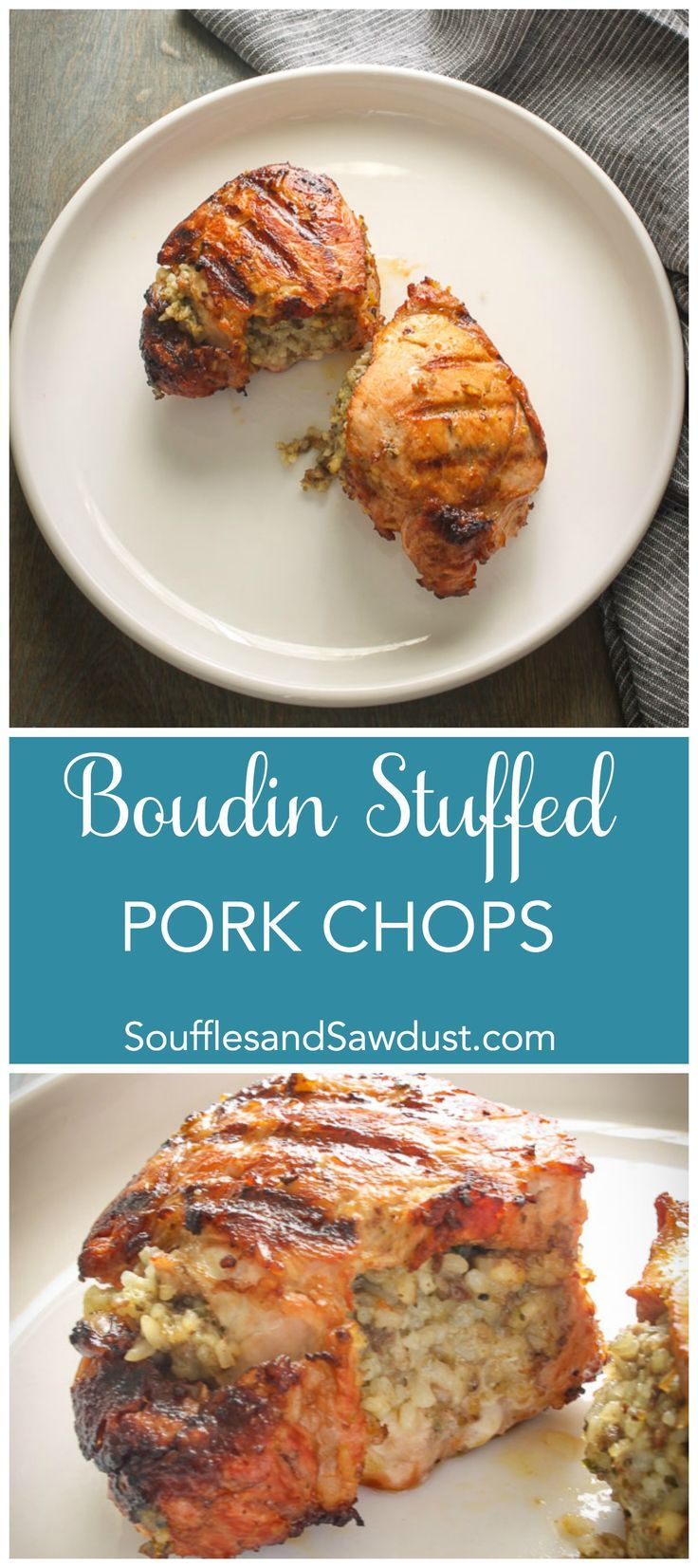 Thick and juicy pork loin chops stuffed with Cajun boudin sausage. From the humorous food blog, SoufflesandSawdust.com