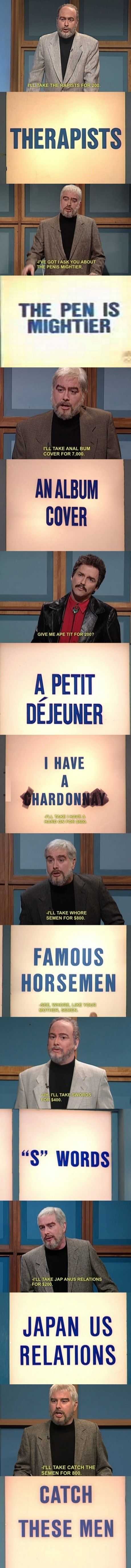 I love SNL's old Celebrity Jeopardy
