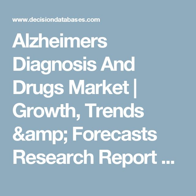 Alzheimers Diagnosis And Drugs Market   Growth, Trends & Forecasts Research Report Till 2023