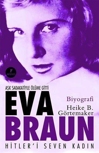 Eva Braun - Hitleri Seven Kadın / Heike B. Görtemaker http://www.pttkitap.com/kitap/eva-braun-hitleri-seven-kadin-p848689.html