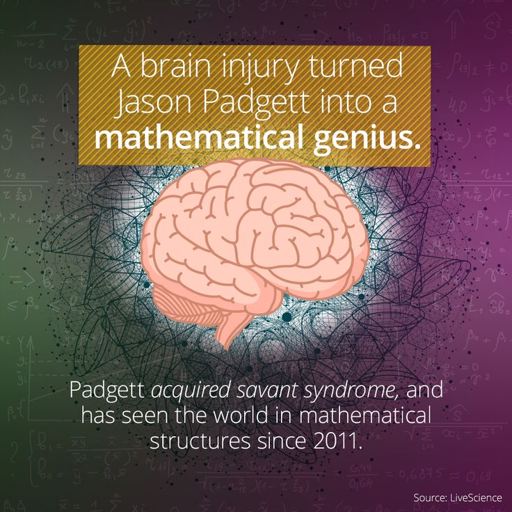 Getting a concussion is almost always a tragic incident. But in the case of a handful around the world, a brain injury has resulted in acquired savant syndrome-the acquisition of often prodigious abilities following brain trauma. Jason Pradgett suffered a brain injury in 2002, and since then become a mathematical genius. He claims to see everything in mathematical structures. He is one of the only people on Earth who can draw approximations of fractals by hand