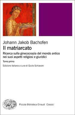 Johann Jakob Bachofen, Il matriarcato, PBE Classici - In 2 volumi