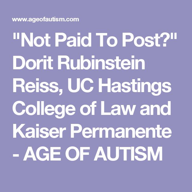 """""""Not Paid To Post?"""" Dorit Rubinstein Reiss, UC Hastings College of Law and Kaiser Permanente - AGE OF AUTISM"""