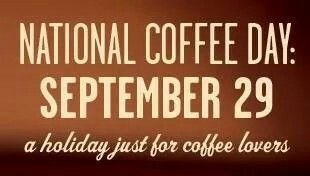 National Coffee Day is Almost Here..~❤