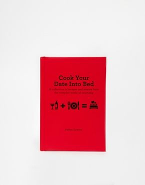 Enlarge Cook Your Date Into Bed Book