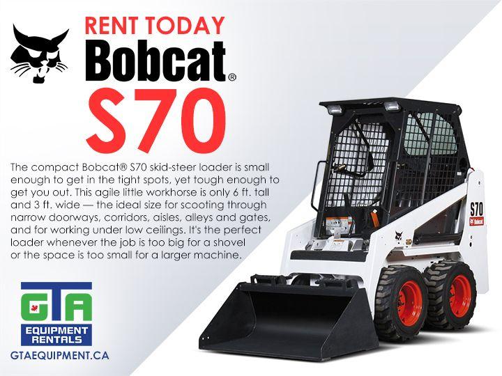 Bobcat S70 Gta Equipment Rentals In 2020 Bobcat Bobcat Equipment Cats And Cucumbers