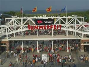Summerfest~Milwaukee WI... I've been going all my life! This year is year 26!!!