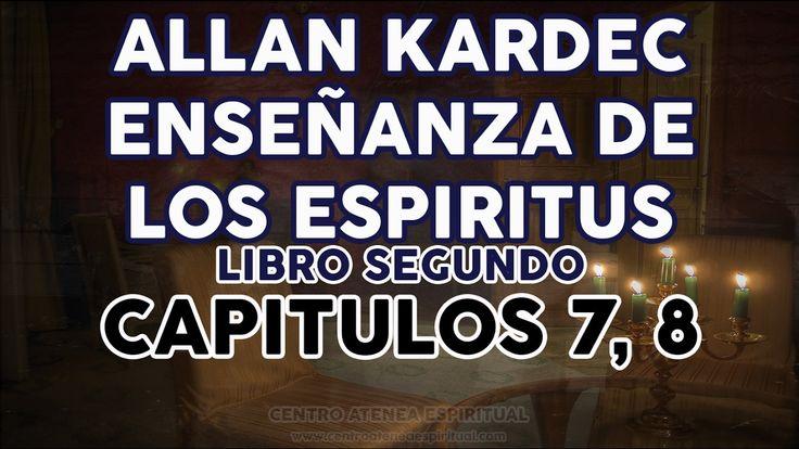ENSEÑANZA ALLAN KARDEC DE LOS ESPIRITUS CAPITULOS 7 y 8 LIBRO SEGUNDO.