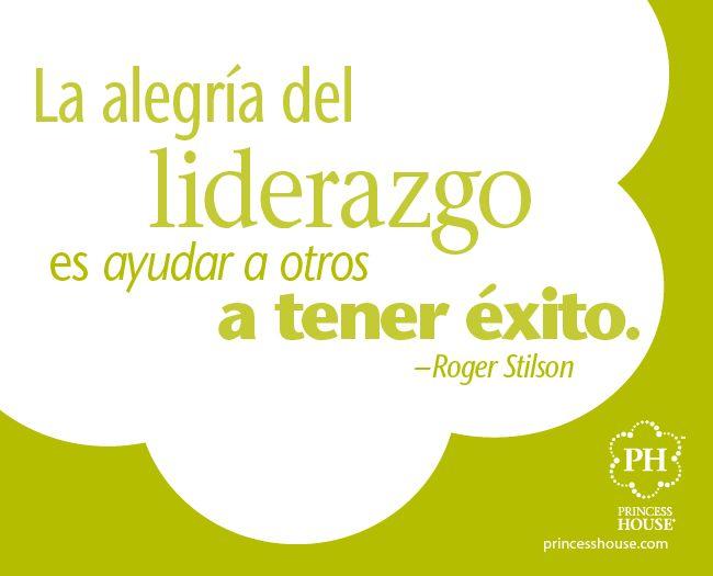 """""""La alegría del liderazgo es ayudar a otros a tener éxito."""" - Roger Stilson"""