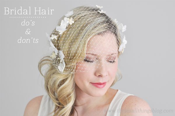 Bridal Hair Do's and Don'ts - good points to consider when choosing a bridal hairstyle  [via thesmallthingsblog.com]