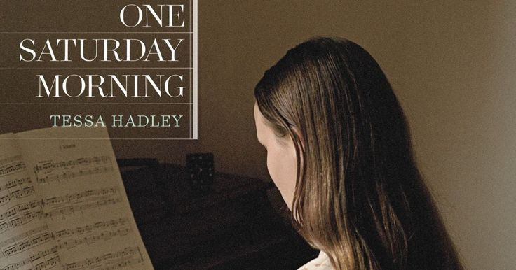 """""""One Saturday Morning,"""" by Tessa Hadley, Carrie was alone in the house. It was a Saturday in the mid-nineteen-sixties, and her parents were out shopping: she was ten years old, and doing her piano practice."""