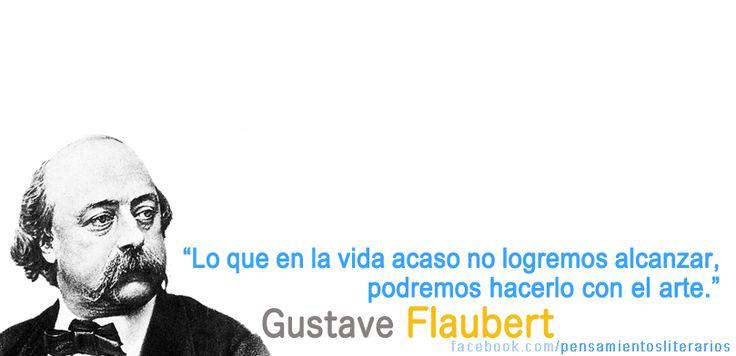 Gustave Flaubert. Sobre una de las funciones del arte.