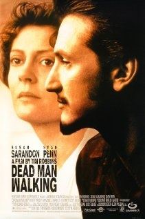 DEAD MAN WALKING:  Director: Tim Robbins  Year: 1995  Cast: Susan Sarandon, Sean Penn, Robert Prosky, Raymond J. Barry